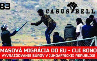 """Casus Belli 83 – 2019-12-07 Migrácia do EU cui bono? Juhoafrická """"demokracia"""""""