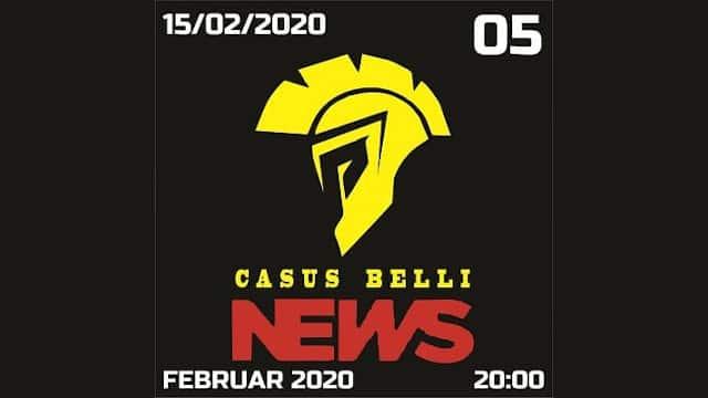 Casus belli news 05 – 2020-02-15